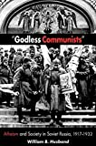 img - for Godless Communists: Atheism and Society in Soviet Russia, 1917-1932 by Husband, William B. (2002) Paperback book / textbook / text book