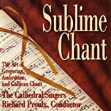 Sublime Chant: The Art of Gregorian, Ambrosian, and Gallican Chant