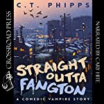 Straight Outta Fangton: A Comedic Vampire Story | C. T. Phipps