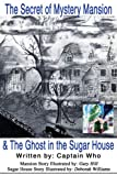The Secret of Mystery Mansion & The Ghost in the Sugar House