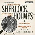 Der Verwachsene / Der niedergelassene Patient (Die Memoiren des Sherlock Holmes) Hörbuch von Arthur Conan Doyle Gesprochen von: Oliver Kalkofe