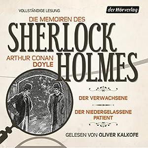 Der Verwachsene / Der niedergelassene Patient (Die Memoiren des Sherlock Holmes) Hörbuch
