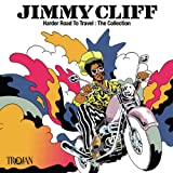 Jimmy Cliff Harder Road To Travel: The Collection
