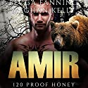 Amir: 120 Proof Honey, Book 3 Audiobook by Becca Fanning Narrated by Meghan Kelly
