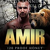 Amir: 120 Proof Honey, Book 3 | Becca Fanning