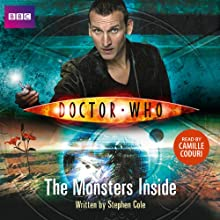 Doctor Who: The Monsters Inside (       UNABRIDGED) by Stephen Cole Narrated by Camille Coduri