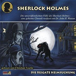 Die Reigate Heimsuchung (Die unveröffentlichten Fälle des Sherlock Holmes 2) Hörbuch