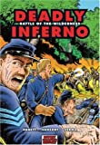 Deadly Inferno: Battle of the Wilderness (Graphic History)