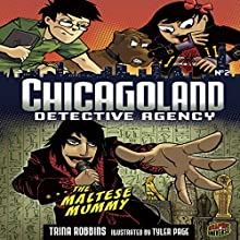 The Maltese Mummy: Chicagoland Detective Agency, Book 2 Audiobook by Trina Robbins Narrated by  Book Buddy Digital Media