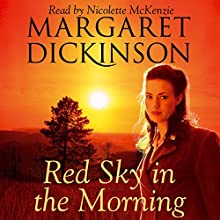 Red Sky in the Morning (       UNABRIDGED) by Margaret Dickinson Narrated by Nicolette McKenzie