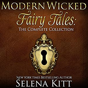 Modern Wicked Fairy Tales Complete Collection: An Erotic Romance Anthology Audiobook