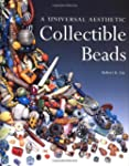 Collectible Beads: A Universal Aesthe...