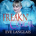 Freakn' Cougar (       UNABRIDGED) by Eve Langlais Narrated by Tillie Hooper