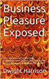 img - for Business Pleasure Exposed: 50 Inspirational Leadership Empowerment Quotes Version For A Better Business And More Pleasure book / textbook / text book