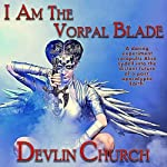 I Am the Vorpal Blade | Devlin Church