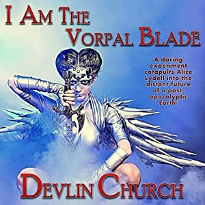 I Am the Vorpal Blade | [Devlin Church]