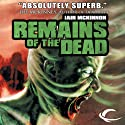 Remains of the Dead (       UNABRIDGED) by Iain McKinnon Narrated by Karl Miller