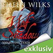 Verbotene Pfade (Wolf Shadow 7) | Eileen Wilks