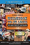 img - for Finally, A Locally Produced Guidebook, by and for St. Louisans, Neighborhood by Neighborhood, Completely Updated, Spit-Polished, and Ready to Roll (Third Edition) book / textbook / text book