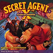 Secret Agent X #6 August, 1934 Audiobook by Brant House, Emile C. Tepperman,  Radio Archives Narrated by Milton Bagby