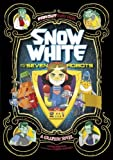 img - for Snow White and the Seven Robots: A Graphic Novel (Far Out Fairy Tales) book / textbook / text book