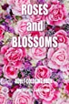 Adult Coloring Book: Roses and Blosso...