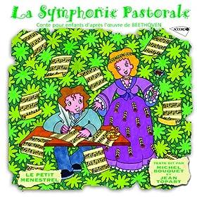 Le Petit M�nestrel: La symphonie pastorale, conte pour enfants d'apr�s l'oeuvre de Beethoven