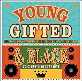 Young Gifted & Black - 20 Classic Reggae Hits Various Artists