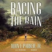Racing the Rain: A Novel   John L. Parker, Jr.