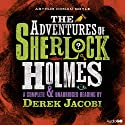 The Adventures of Sherlock Holmes (       UNABRIDGED) by Sir Arthur Conan Doyle Narrated by Derek Jacobi