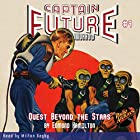 Captain Future: Quest Beyond the Stars Hörbuch von Edmond Hamilton,  Radio Archives Gesprochen von: Milton Bagby