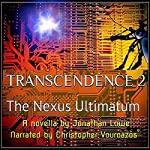 Transcendence 2: The Nexus Ultimatum | Jonathan Lowe