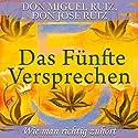 Das fünfte Versprechen: Wie man richtig zuhört Hörbuch von Don Miguel Ruiz, Don Jose Ruiz Gesprochen von: Markus Meuter