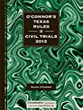 OConnors Texas Rules * Civil Trials 2013