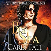 By Sea: Supernatural Renegades, Book 1 | Carly Fall