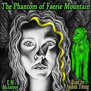 The Phantom of Faerie Mountain Audiobook