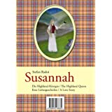 "Susannah: The Highland Queen / Die Highland-K�niginvon ""Stefan Radoi"""