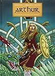 Arthur, une �pop�e celtique, tome 3 :...