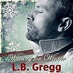 Waiting for Winter | L.B. Gregg