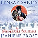 The Bite Before Christmas Audiobook by Lynsay Sands, Jeaniene Frost Narrated by Paula Christensen, Tavia Gilbert