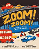 Robert Burleigh Zoom! Zoom!: Sounds of Things That Go in the City