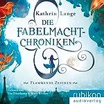 Flammende Zeichen (Die Fabelmacht-Chroniken 1) | Kathrin Lange