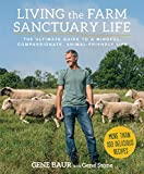 img - for Living the Farm Sanctuary Life: The Ultimate Guide to a Mindful, Compassionate, Animal-Friendly Life book / textbook / text book