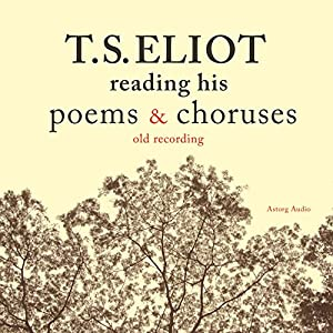 T. S. Eliot reading his poems and choruses Audiobook