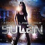 Sulan, Episode 1: The League | Camille Picott
