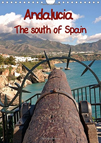 Andalucia The south of Spain (Wall Calendar 2016 DIN A4 Portrait): The most beautiful images from the south of Spain in one Calendar (Monthly calendar, 14 pages) (Calvendo Places)