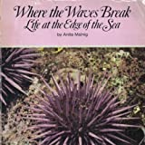 img - for Where the Waves Break: Life at the Edge of the Sea (Nature Watch (Carolrhoda Paperback)) book / textbook / text book