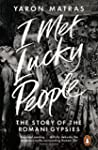 I Met Lucky People: The Story of the...