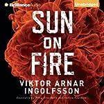 Sun on Fire | Viktor Arnar Ingolfsson,Björg Árnadóttir (translator),Andrew Cauthery (translator)