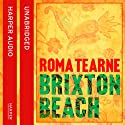 Brixton Beach Audiobook by Roma Tearne Narrated by Charlotte Strevens